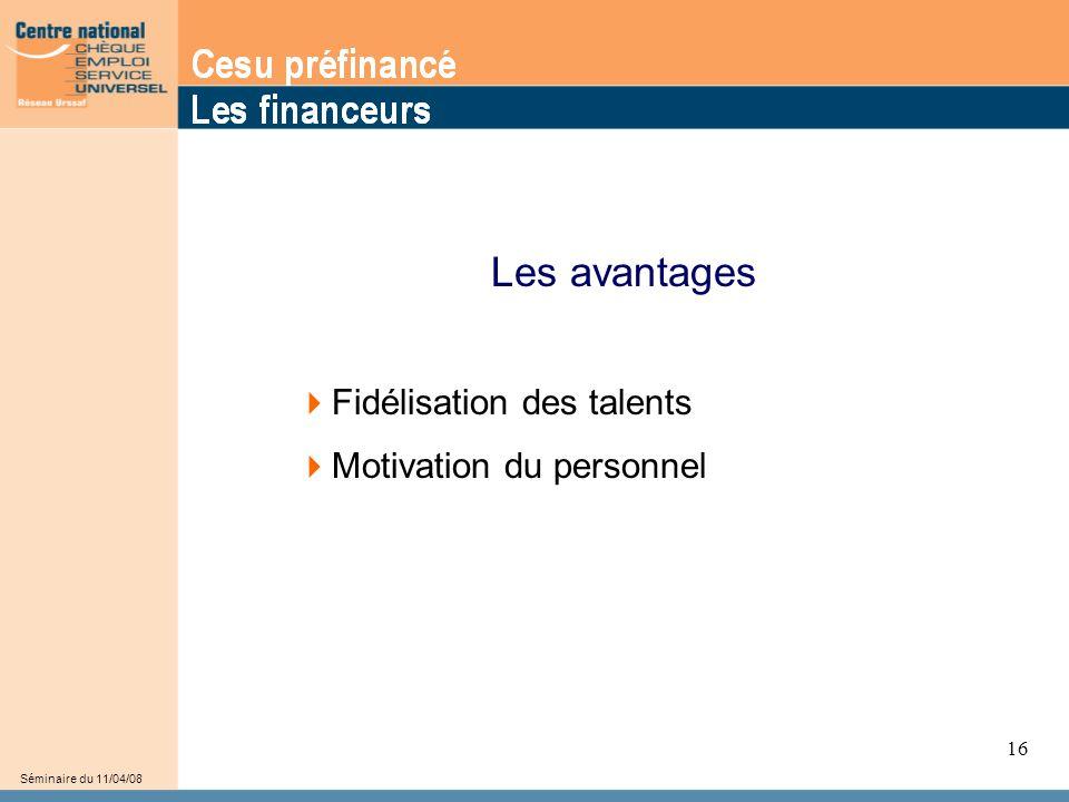 Les avantages Fidélisation des talents Motivation du personnel 16