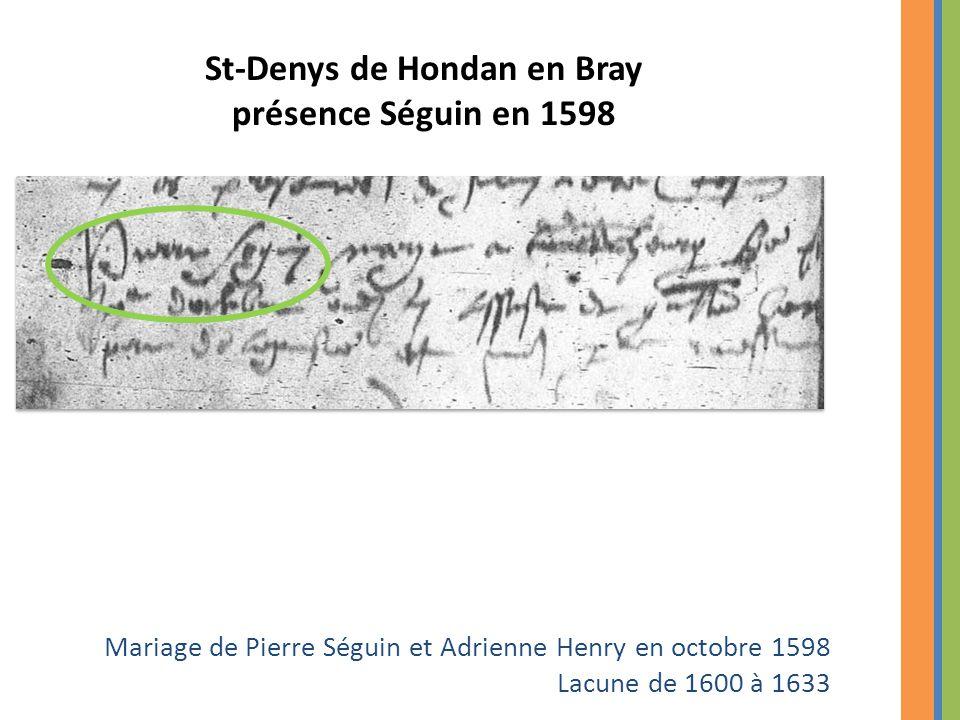 St-Denys de Hondan en Bray présence Séguin en 1598