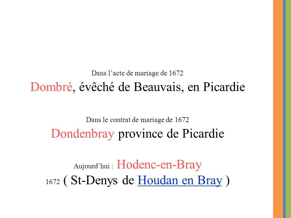 Aujourd'hui : Hodenc-en-Bray 1672 ( St-Denys de Houdan en Bray )