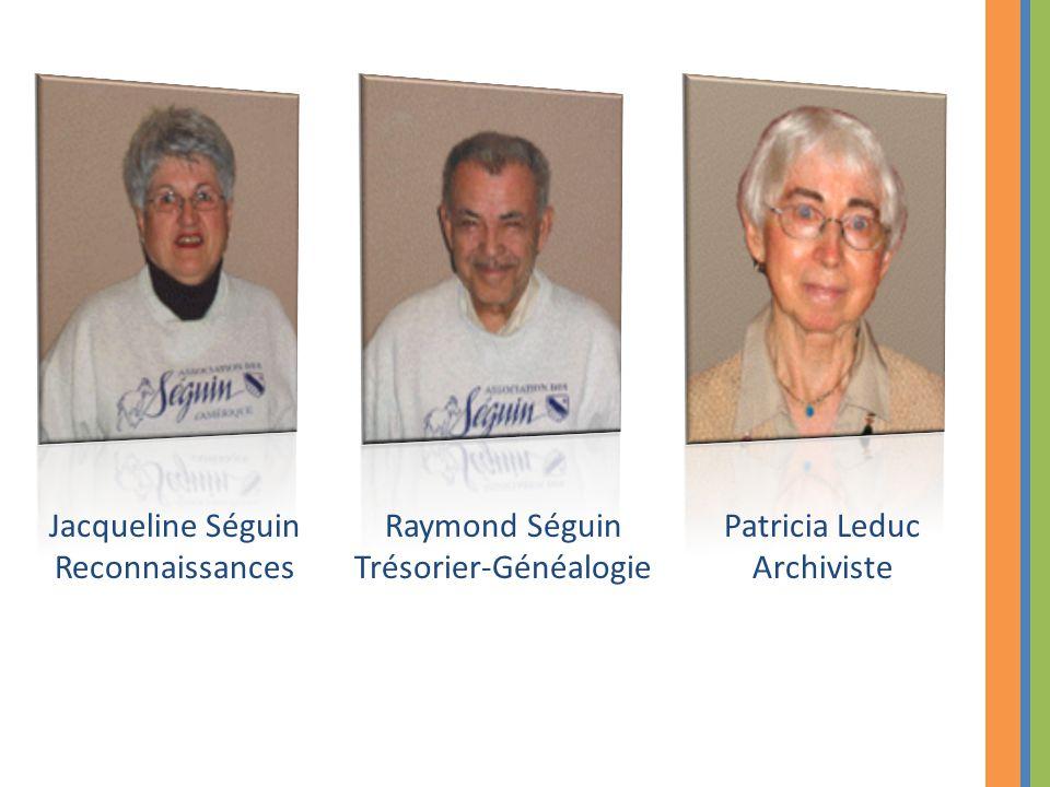 Jacqueline Séguin Reconnaissances Raymond Séguin Trésorier-Généalogie