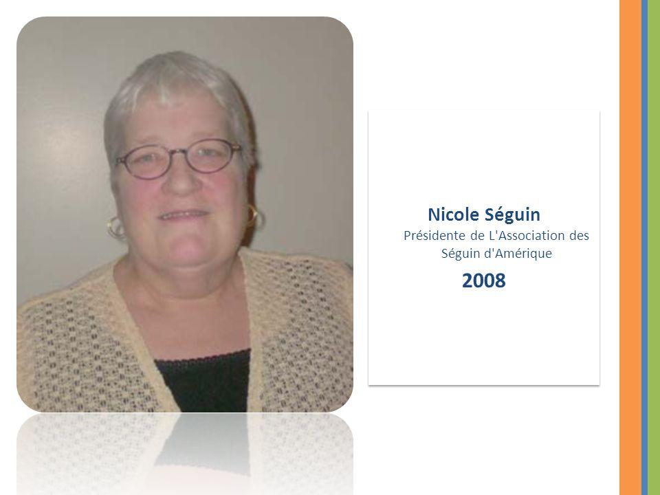 Nicole Séguin Présidente de L Association des Séguin d Amérique