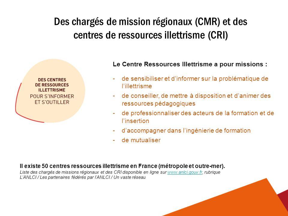 Des chargés de mission régionaux (CMR) et des centres de ressources illettrisme (CRI)