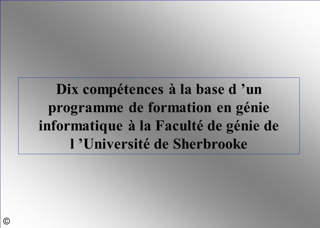 Dix compétences à la base d 'un programme de formation en génie informatique à la Faculté de génie de l 'Université de Sherbrooke