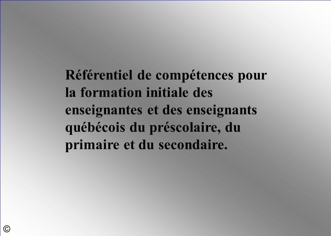 Référentiel de compétences pour la formation initiale des enseignantes et des enseignants québécois du préscolaire, du primaire et du secondaire.