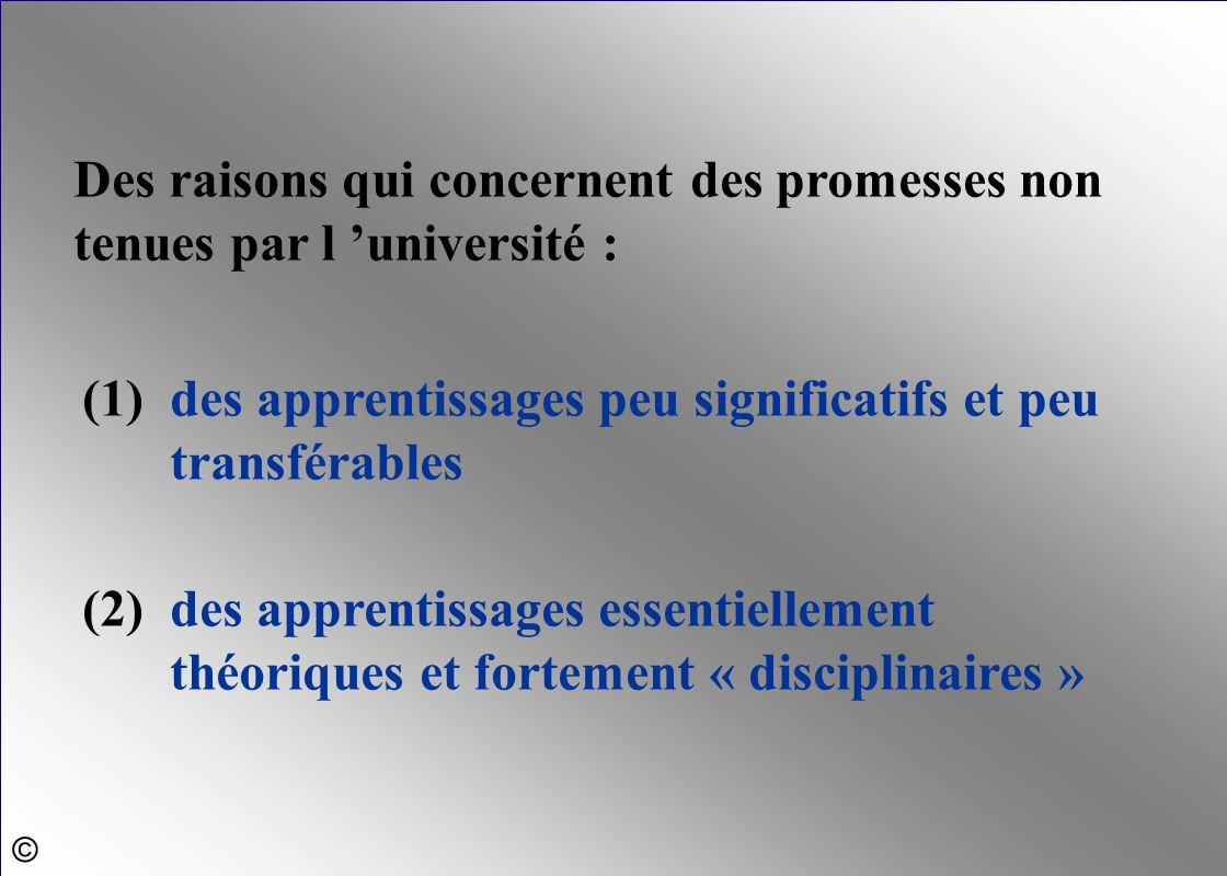 (1) des apprentissages peu significatifs et peu transférables