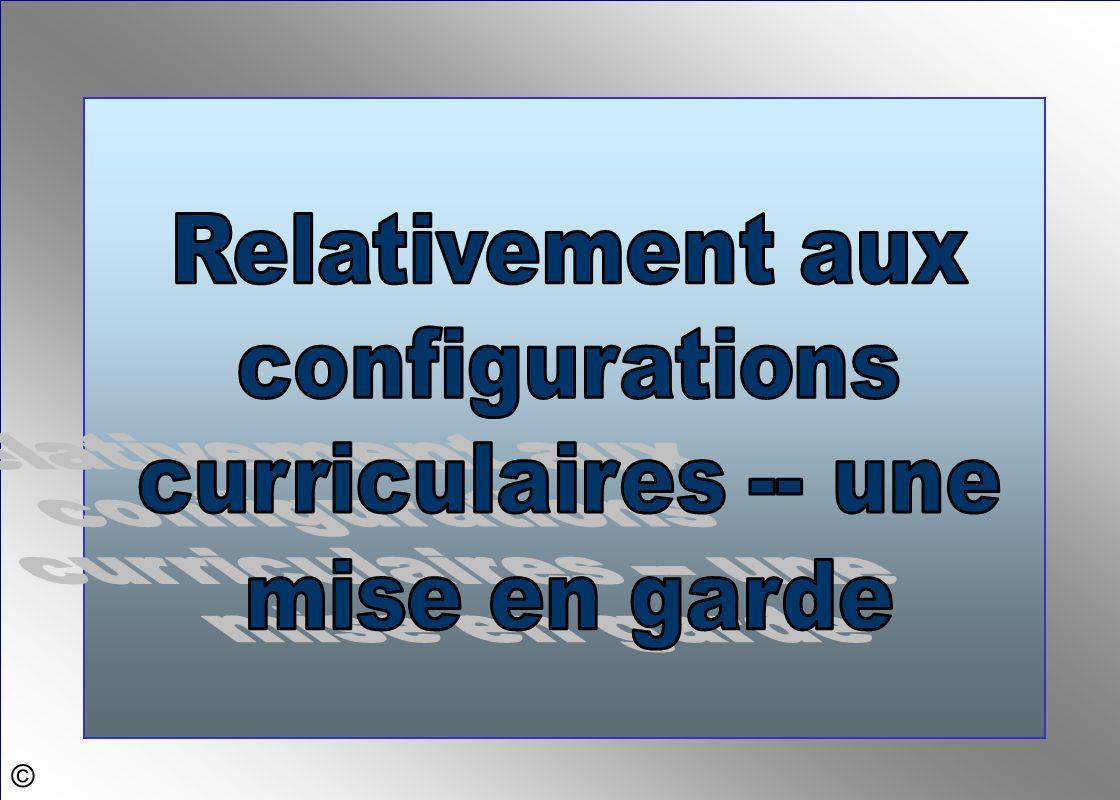 Relativement aux configurations curriculaires -- une mise en garde ©