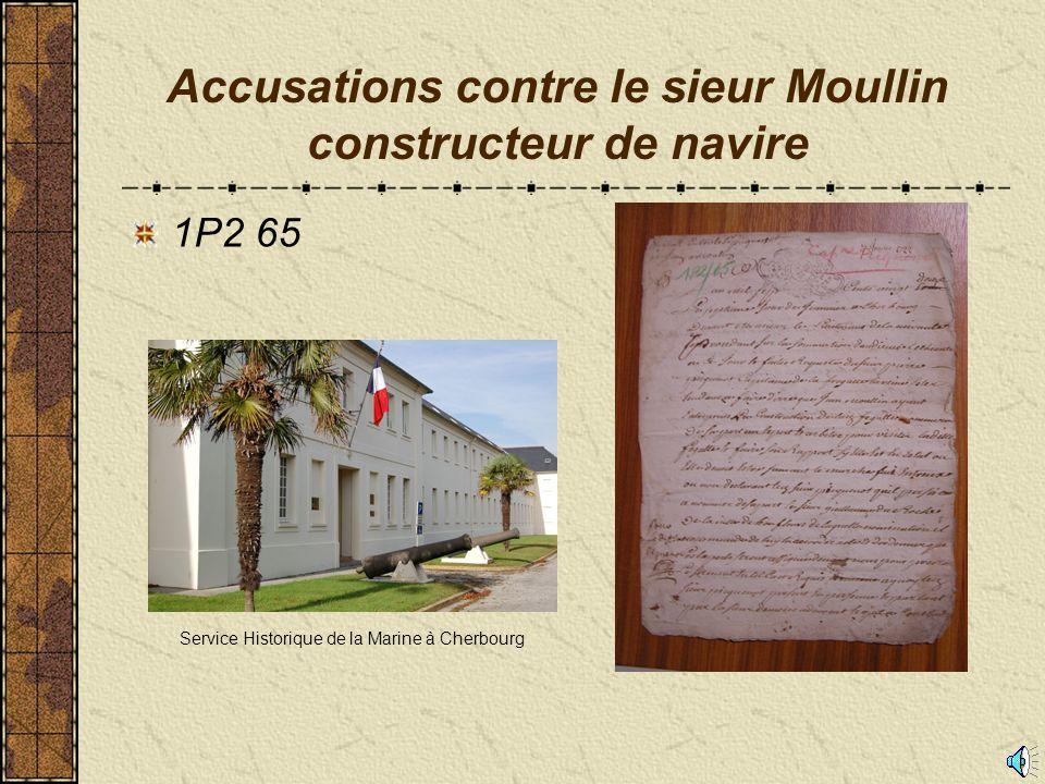 Accusations contre le sieur Moullin constructeur de navire