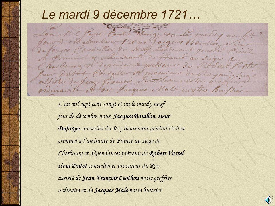 Le mardi 9 décembre 1721… L'an mil sept cent vingt et un le mardy neuf