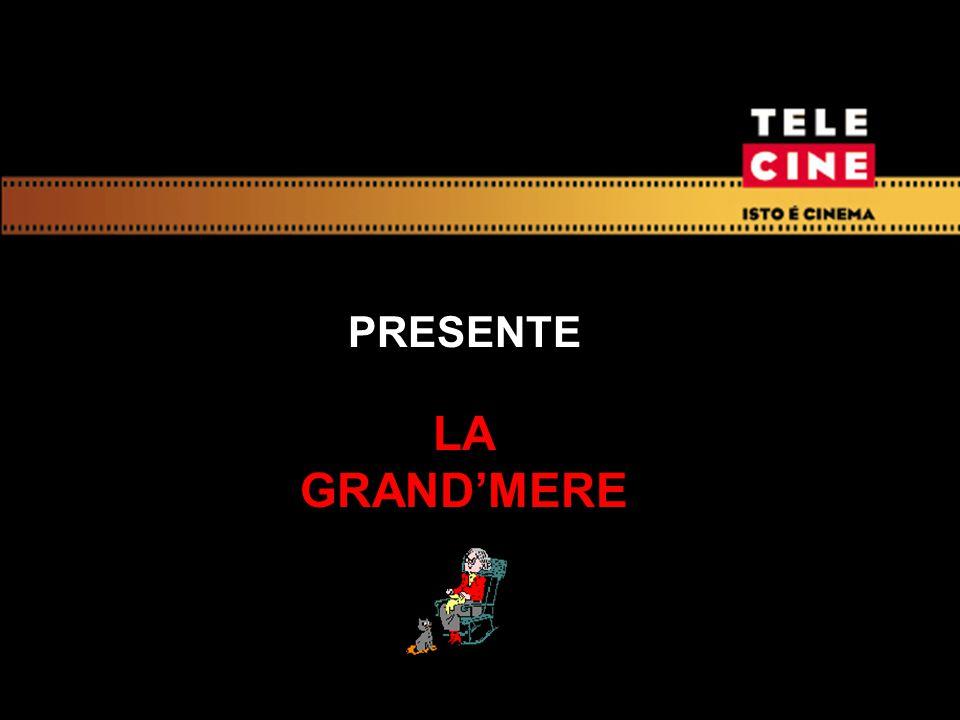 PRESENTE LA GRAND'MERE