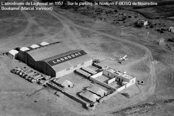 L'aérodrome de Laghouat en 1957 - Sur le parking, le Norécrin F-BDSQ de Nourredine Boukamel (Marcel Vervoort)