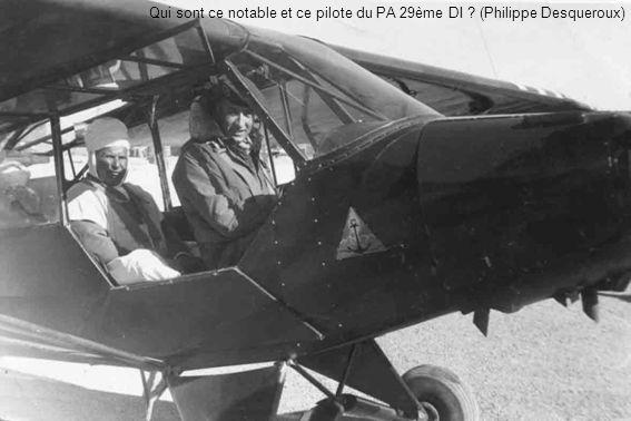 Qui sont ce notable et ce pilote du PA 29ème DI (Philippe Desqueroux)