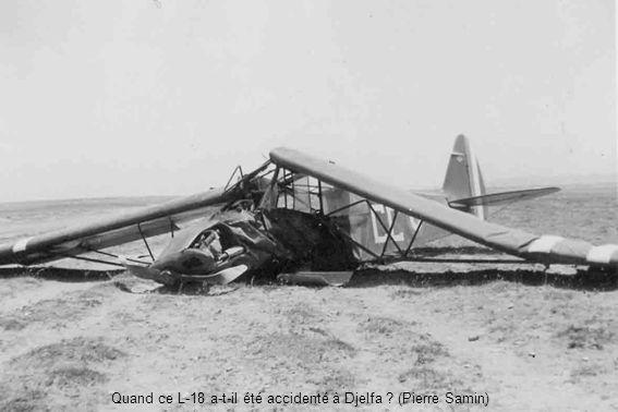 Quand ce L-18 a-t-il été accidenté à Djelfa (Pierre Samin)