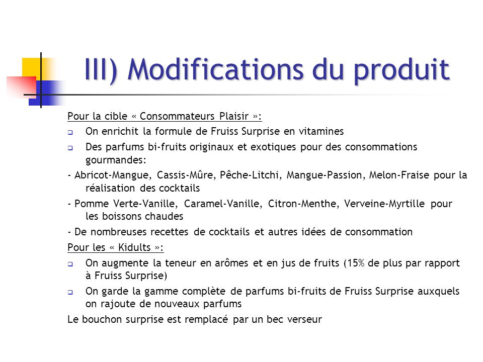 III) Modifications du produit