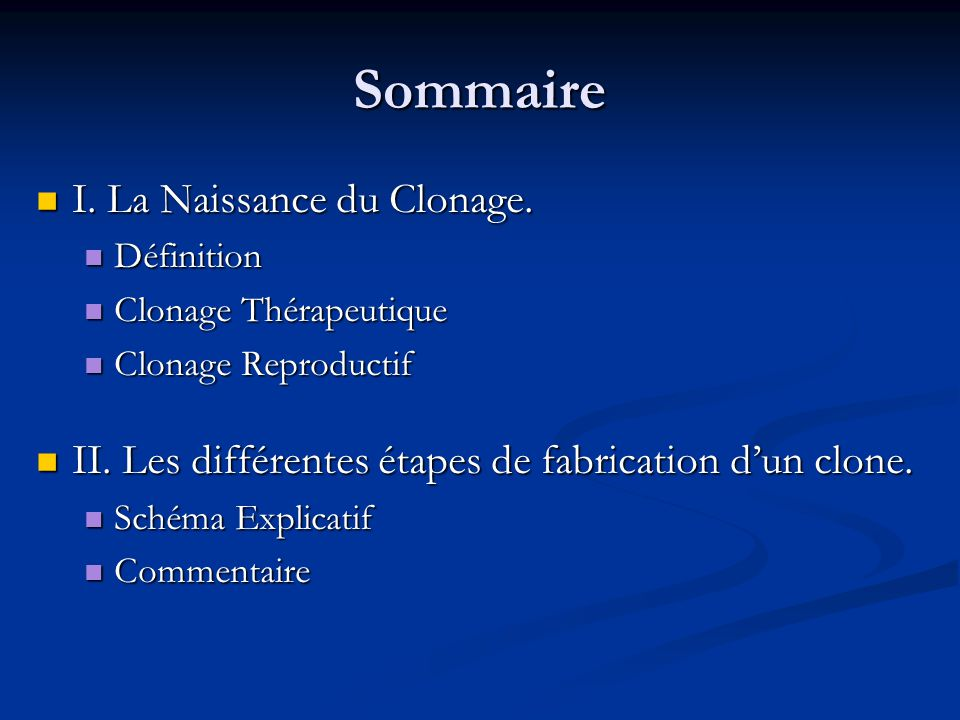 Sommaire I. La Naissance du Clonage.