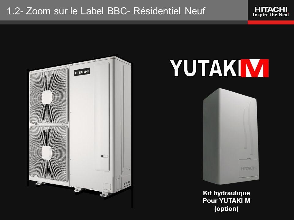 YUTAKI M 1.2- Zoom sur le Label BBC- Résidentiel Neuf Kit hydraulique