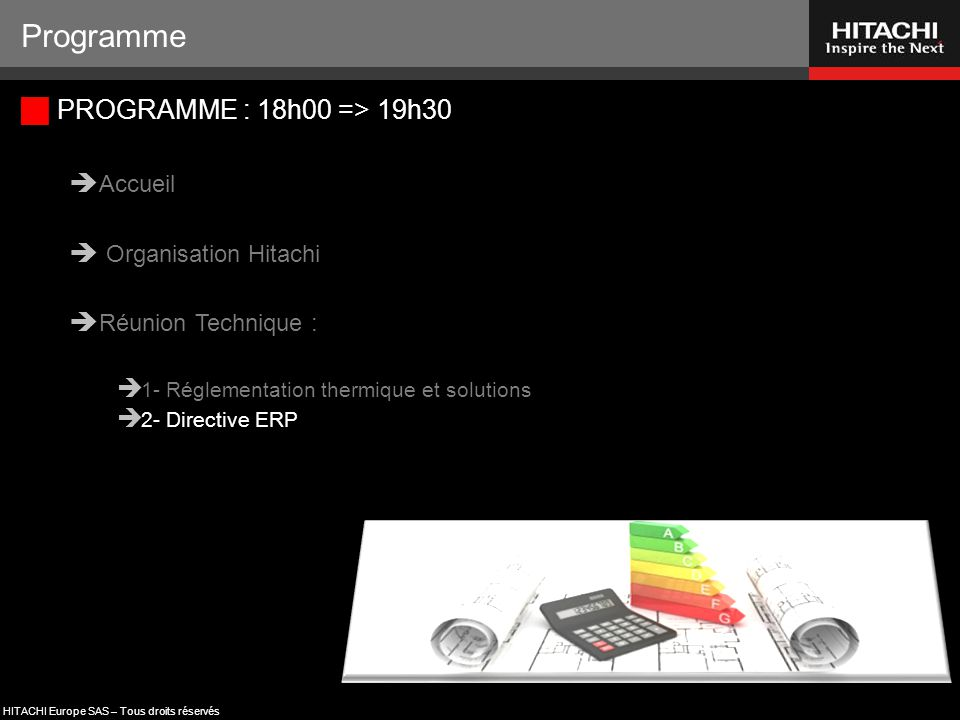 Programme PROGRAMME : 18h00 => 19h30 Accueil Organisation Hitachi