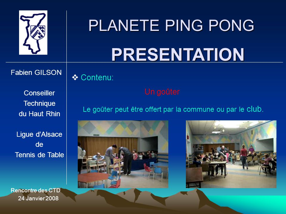 PRESENTATION PLANETE PING PONG Contenu: Un goûter Fabien GILSON