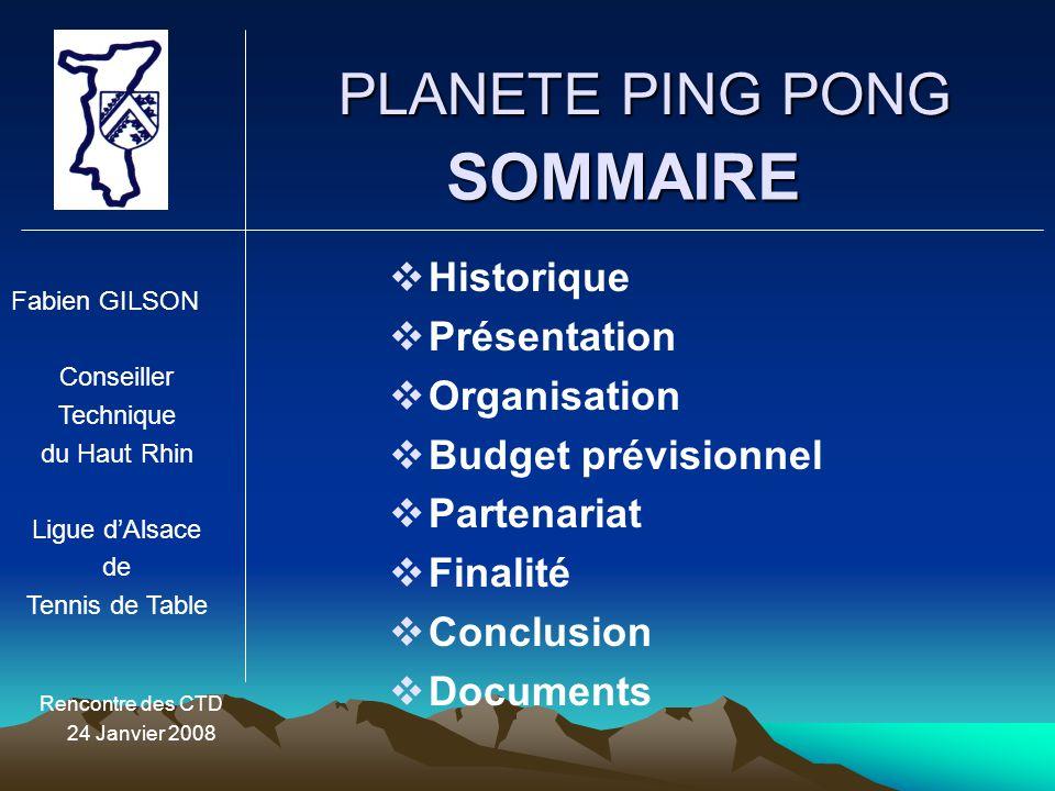 SOMMAIRE PLANETE PING PONG Historique Présentation Organisation