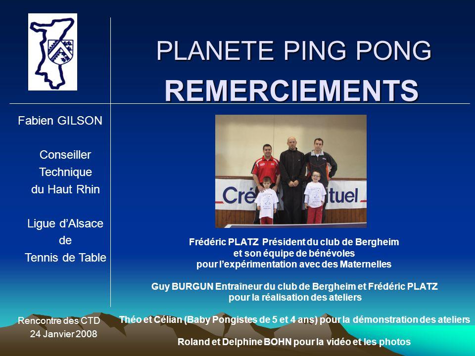 REMERCIEMENTS PLANETE PING PONG Fabien GILSON Conseiller Technique