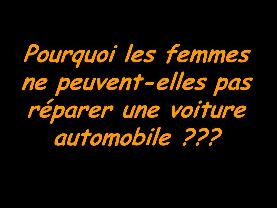 Pourquoi les femmes ne peuvent-elles pas réparer une voiture automobile