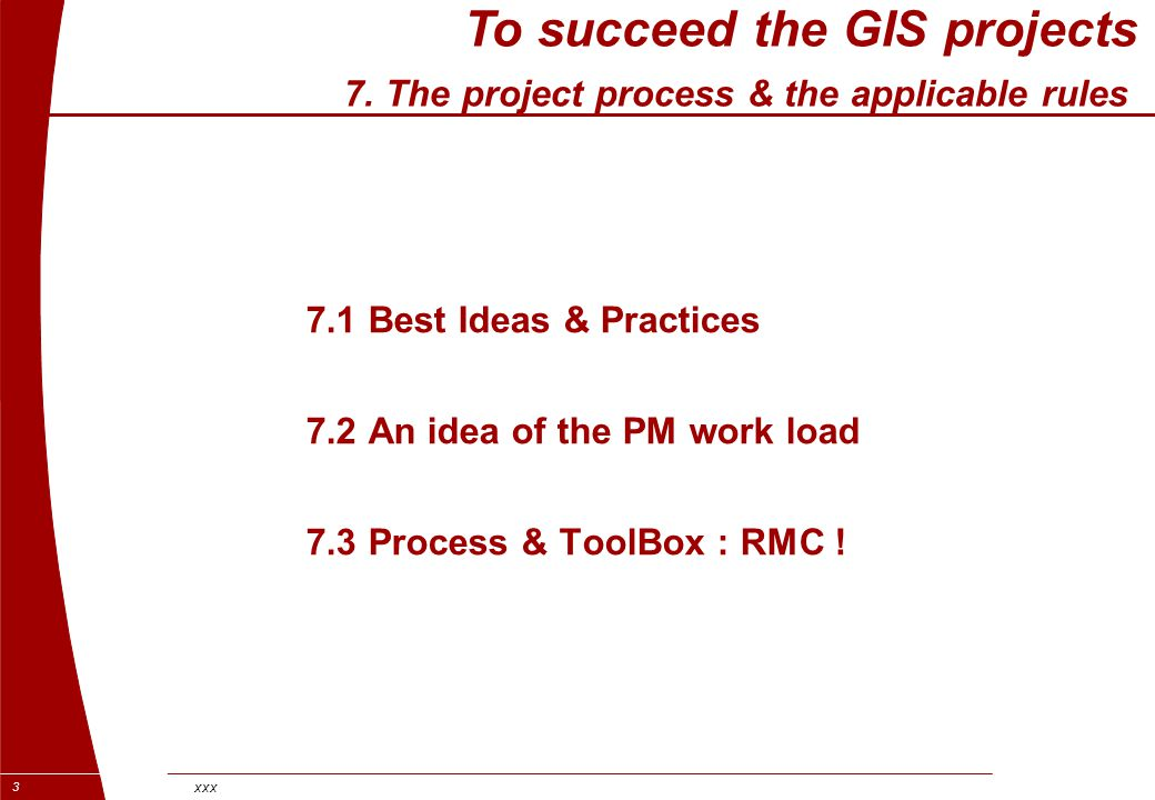 To succeed the GIS projects