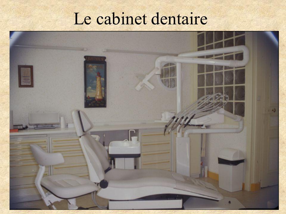 Le cabinet dentaire