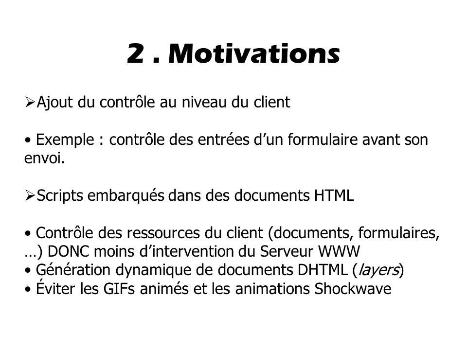 2 . Motivations Ajout du contrôle au niveau du client