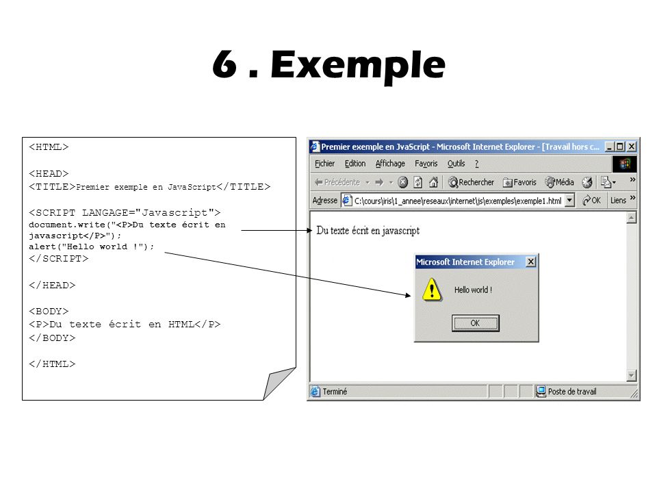 6 . Exemple <HTML> <HEAD>