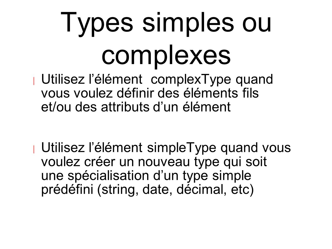 Types simples ou complexes