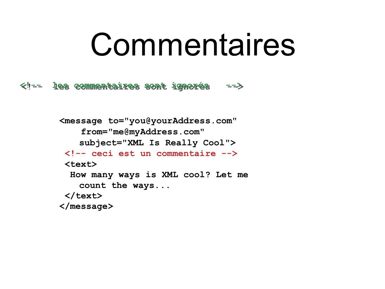 Commentaires <!-- les commentaires sont ignorés -->
