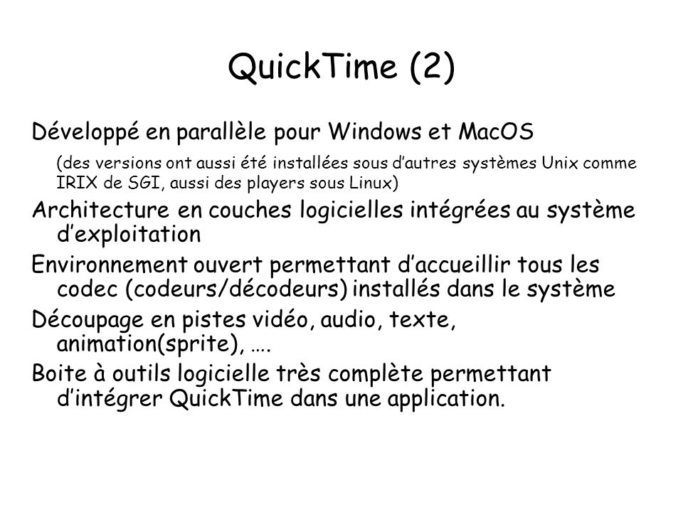 QuickTime (2) Développé en parallèle pour Windows et MacOS