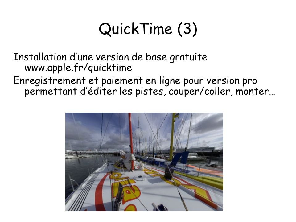 QuickTime (3) Installation d'une version de base gratuite www.apple.fr/quicktime.