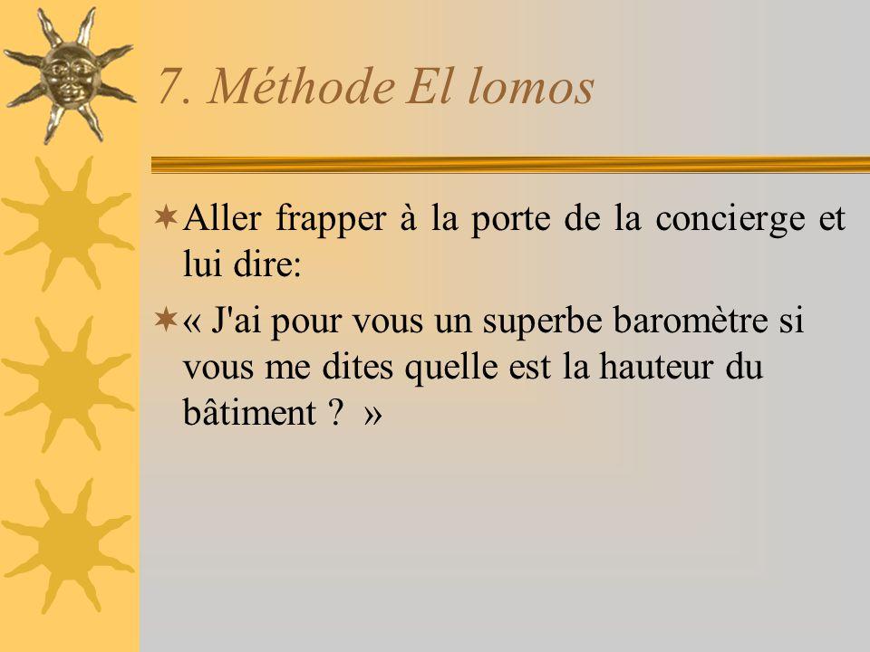 7. Méthode El lomos Aller frapper à la porte de la concierge et lui dire: