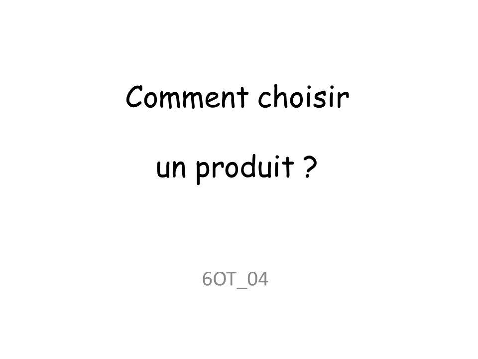 Comment choisir un produit