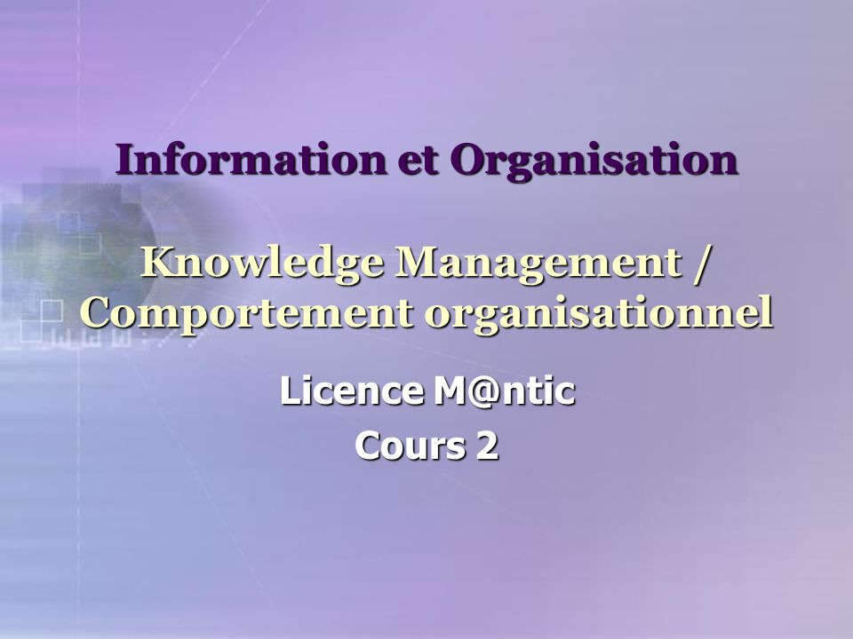 Information et Organisation Knowledge Management / Comportement organisationnel