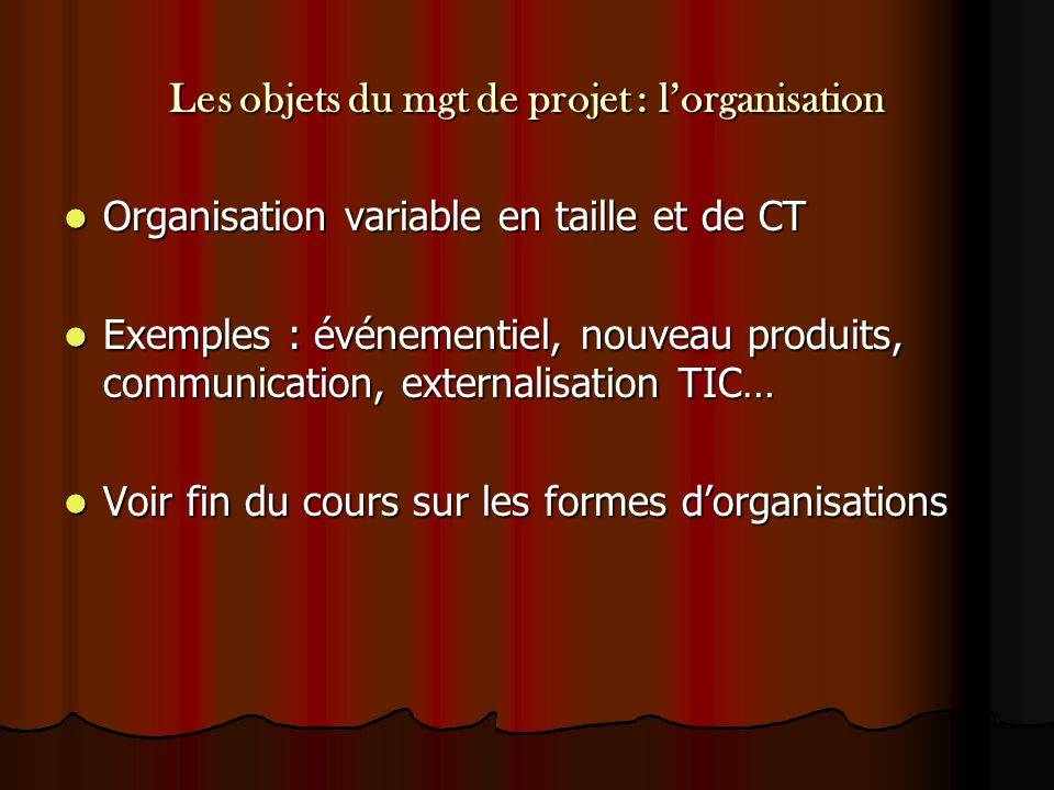 Les objets du mgt de projet : l'organisation