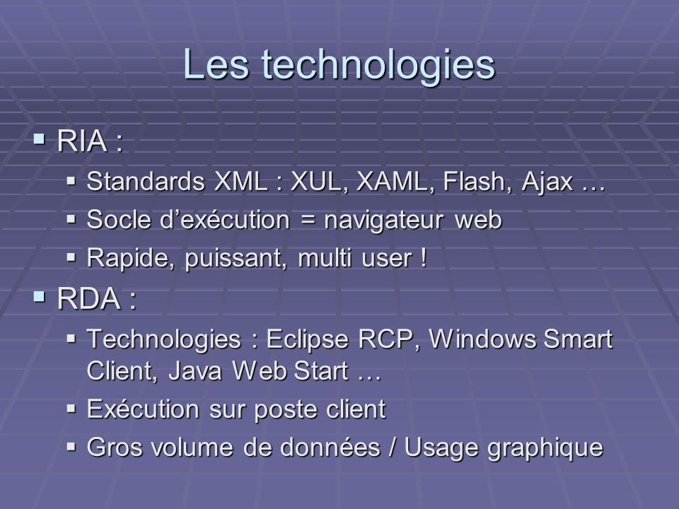 Les technologies RIA : RDA : Standards XML : XUL, XAML, Flash, Ajax …
