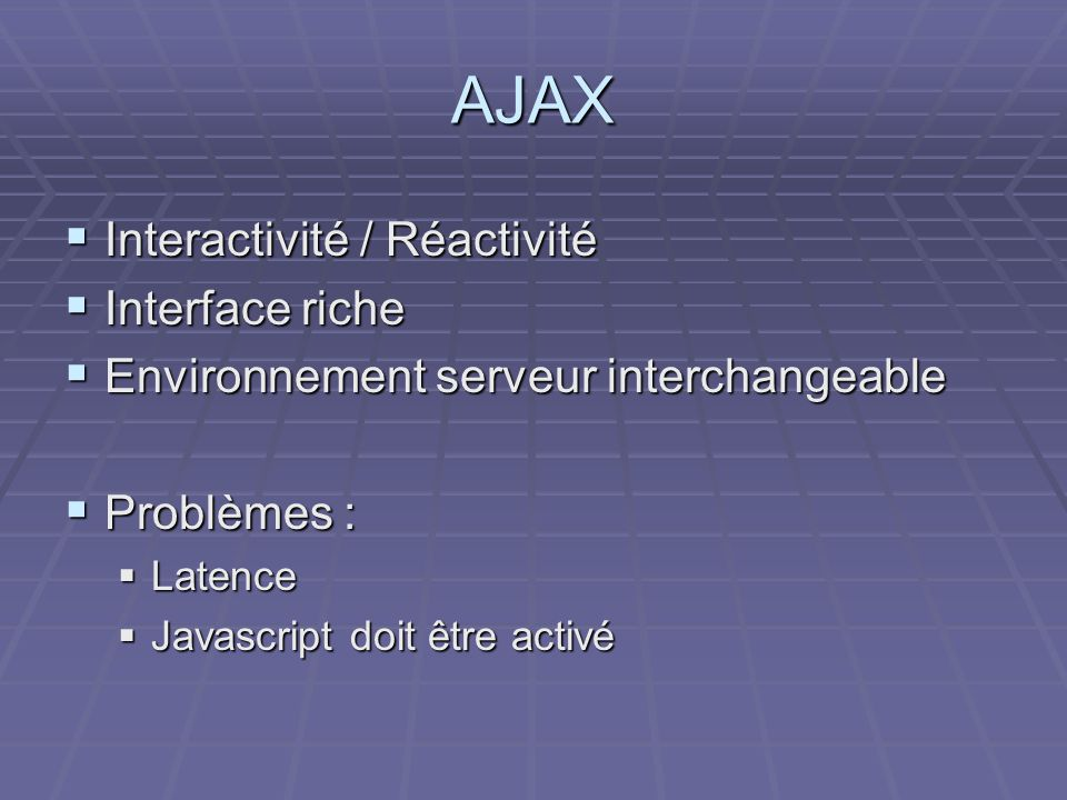 AJAX Interactivité / Réactivité Interface riche