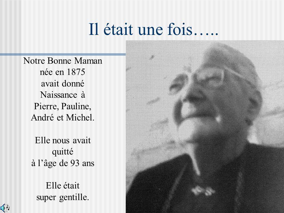 Notre Bonne Maman née en 1875
