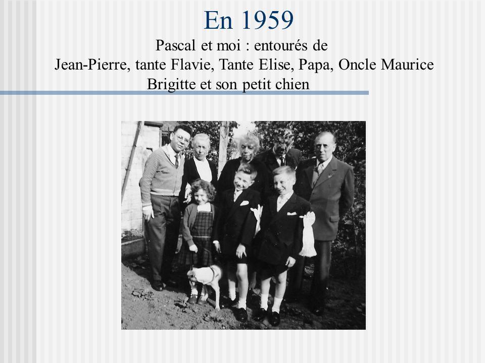 En 1959 Pascal et moi : entourés de