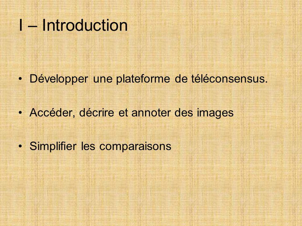 I – Introduction Développer une plateforme de téléconsensus.