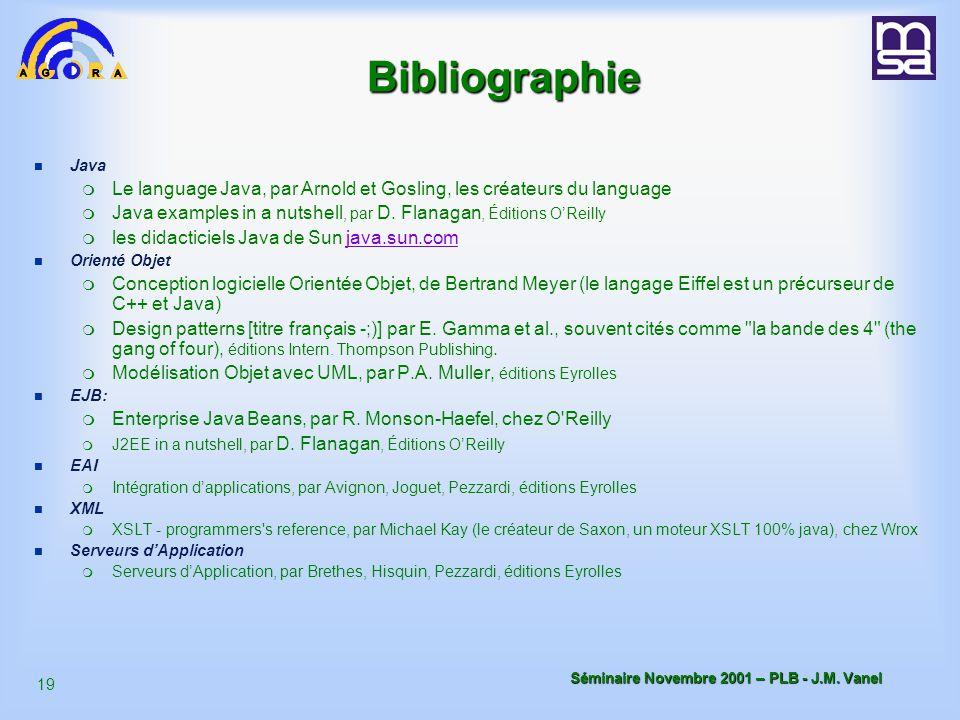 Bibliographie Java. Le language Java, par Arnold et Gosling, les créateurs du language.