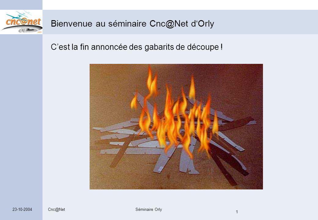 Bienvenue au séminaire Cnc@Net d'Orly