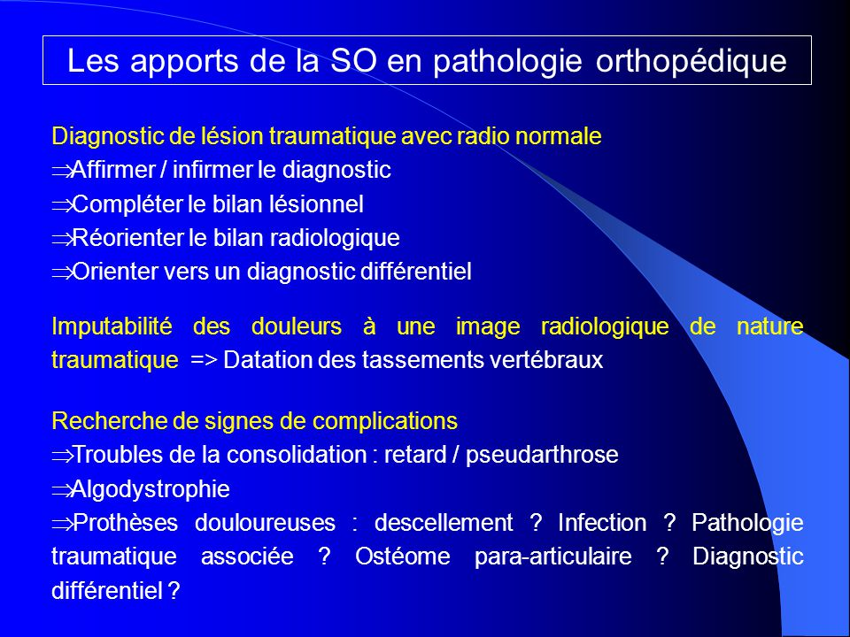 Les apports de la SO en pathologie orthopédique