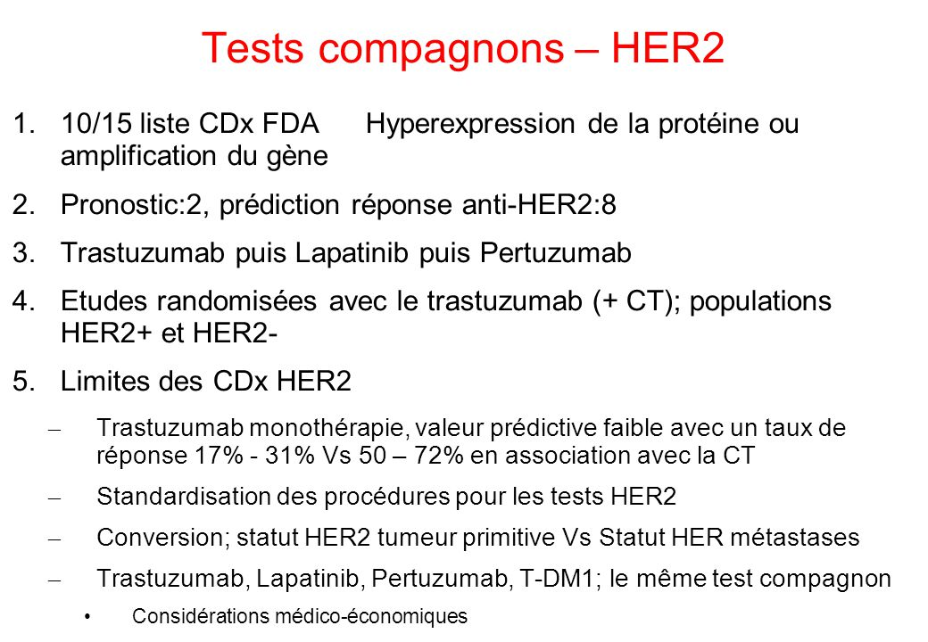 Tests compagnons – HER2 10/15 liste CDx FDA Hyperexpression de la protéine ou amplification du gène.