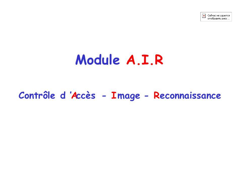 Module A.I.R Contrôle d ' ccès A - I mage - R econnaissance
