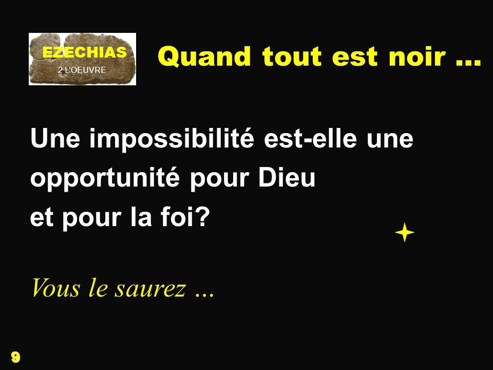 Une impossibilité est-elle une opportunité pour Dieu et pour la foi