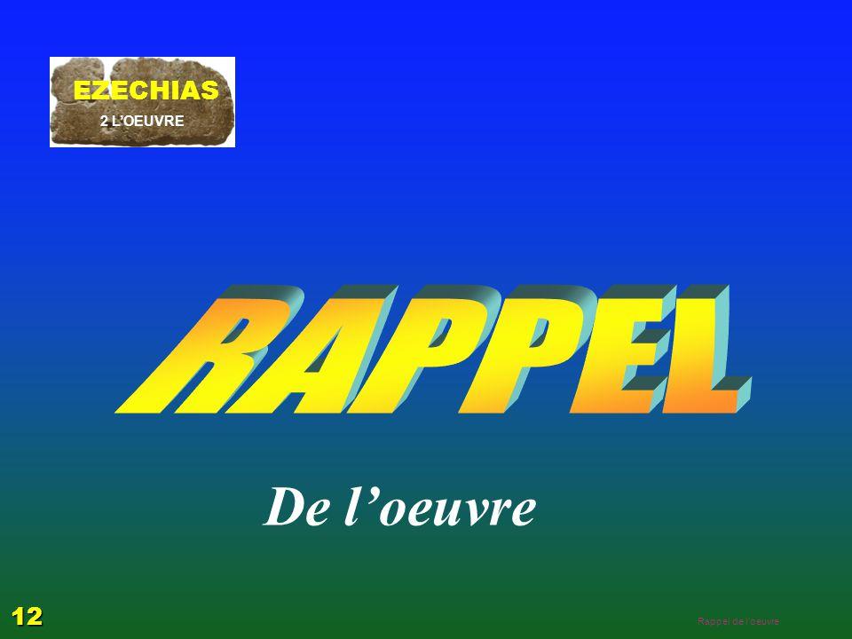 De l'oeuvre RAPPEL EZECHIAS 12 EZECHIAS: C- L Epreuve 06/04/2017