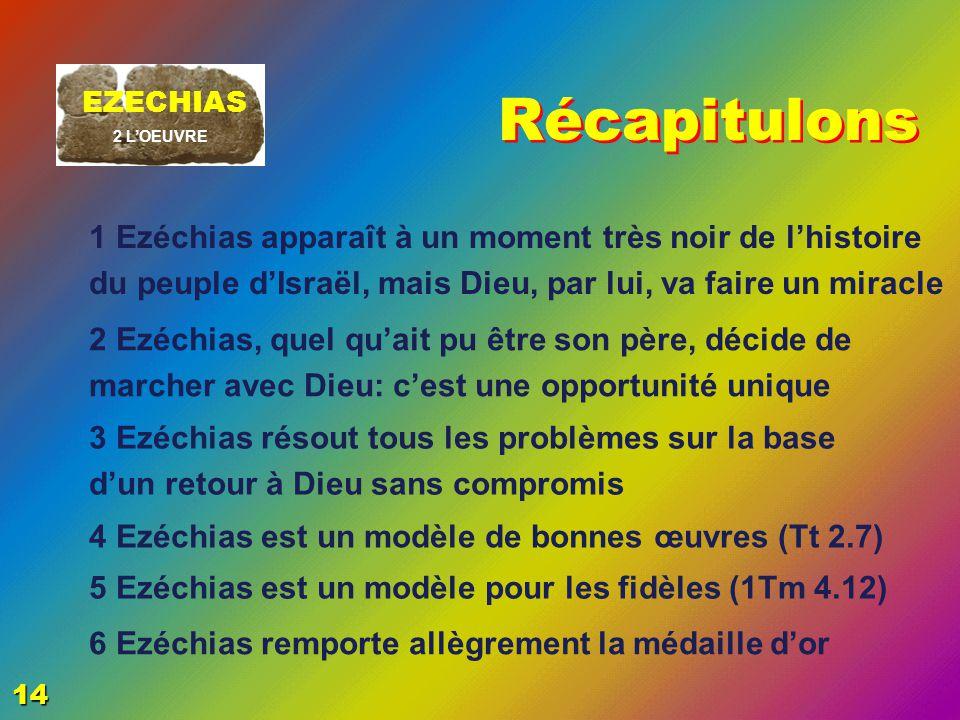 EZECHIAS: C- L Epreuve 06/04/2017. Récapitulons. EZECHIAS. 2 L'OEUVRE.
