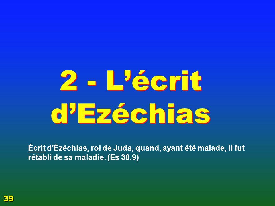 EZECHIAS: C- L Epreuve 06/04/2017. 2 - L'écrit d'Ezéchias.